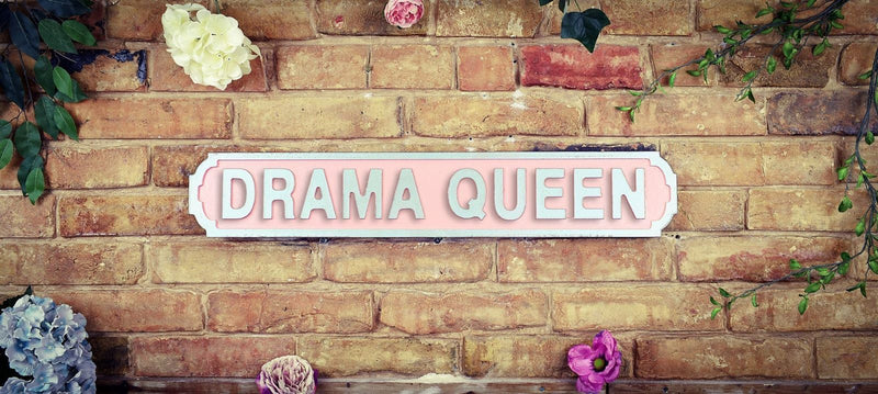 Wooden Road Sign - Drama Queen