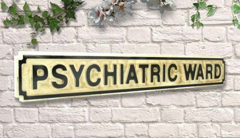 Wooden Road Sign - Psychiatric Ward