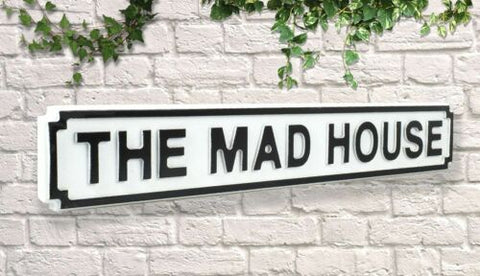 Wooden Road Sign - The Madhouse