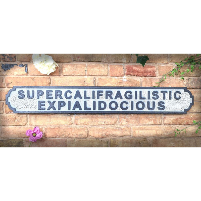 Wooden Road Sign - Supercalifragilisticexpialidocious