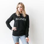 "Brunette the Label - The ""Blonde"" Crew Sweatshirt in Black"