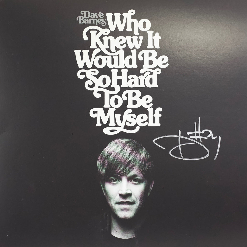 AUTOGRAPHED - Who Knew It Would Be So Hard To Be Myself Vinyl