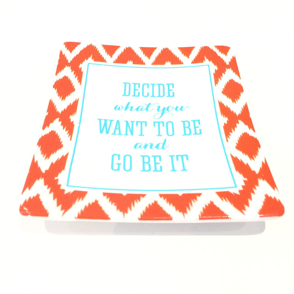 Two's Company Ceramic Tray: 'Decide What You Want To Be And Go Be It'