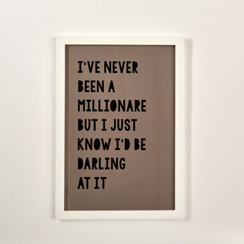 "Two's Company Gallery Wall Art ""I've Never Been A Millionaire"""