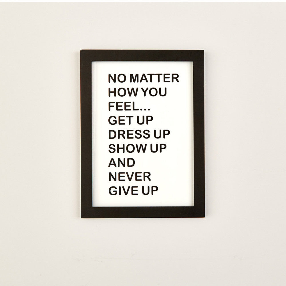 No Matter How Old You Feel Get Up Dress Up Show Up And Never Give Up All Dolled Up Bar