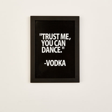 "Two's Company Gallery Wall Art ""Trust Me You Can Dance - Vodka"""