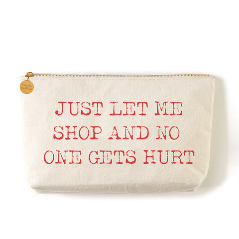 "Two's Company Zippered Small Coin Pouch ""Just Let Me Shop And No One Gets Hurt"""