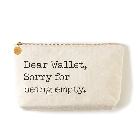 "Two's Company Zippered Small Coin Pouch ""Dear Wallet, Sorry For Being Empty"""