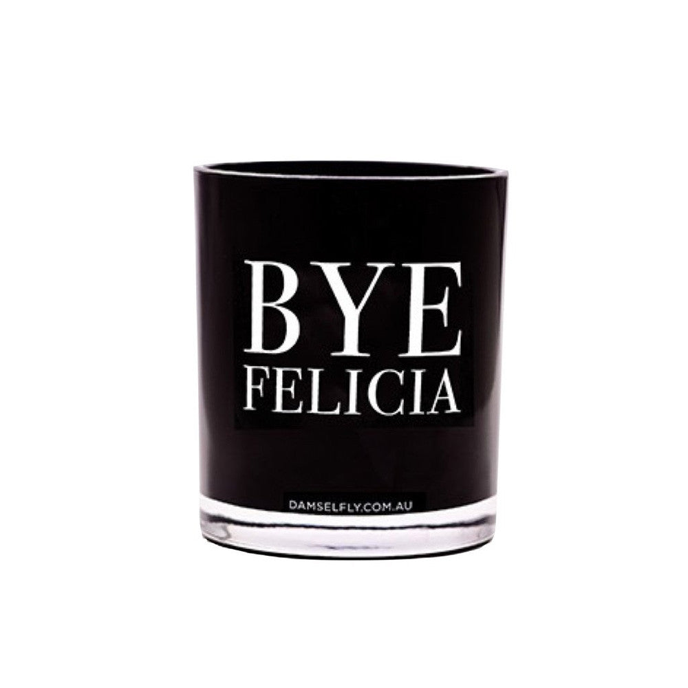 Bye Felicia - Candle By Damselfy
