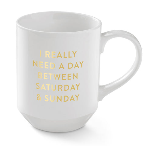 "Pastel Porcelain Mug ""I Really Need A Day Between Saturday And Sunday"""