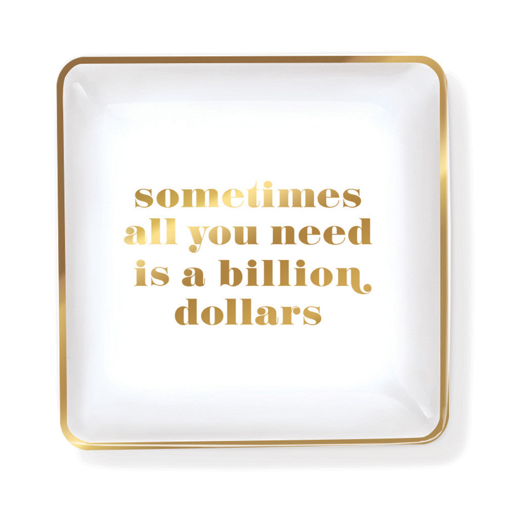"Pastel Porcelain Tray ""Sometimes All You Need Is A Billion Dollars"""
