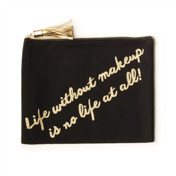 Life With No Makeup Is No Life At All! - Glitter Makeup Pouch