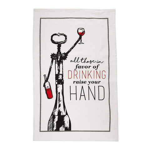 All Those In Favour Of Drinking Raise Your Hand - Flour Sack Kitchen Towels