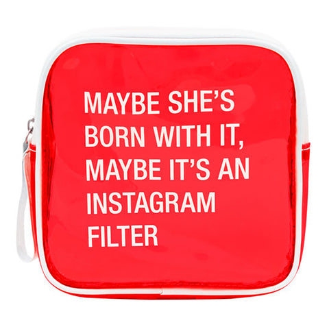 Makeup Bag - Maybe She's Born With It, Maybe It's An Instagram Filter