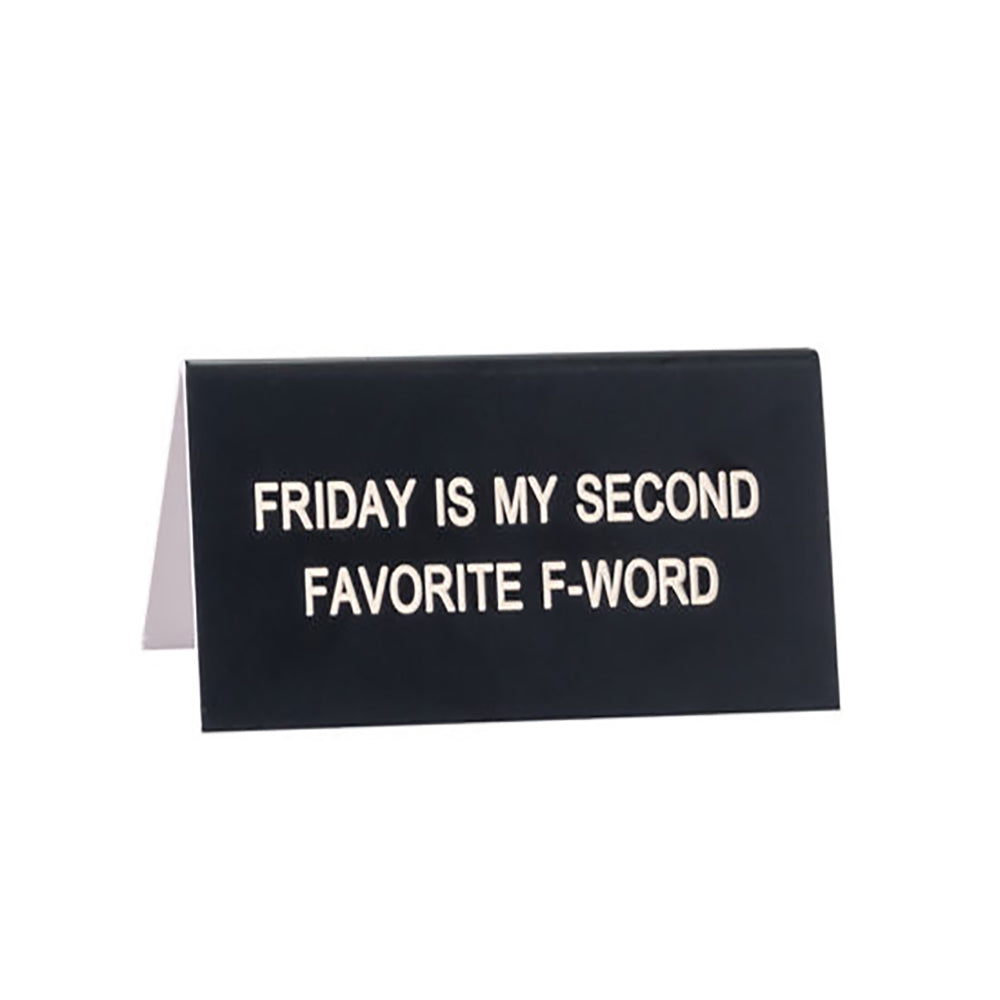 Friday Is My Second Favorite F-Word - Desk Sign/Name Plate