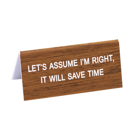 Let's Assume I'm Right - Desk Sign / Name Plate