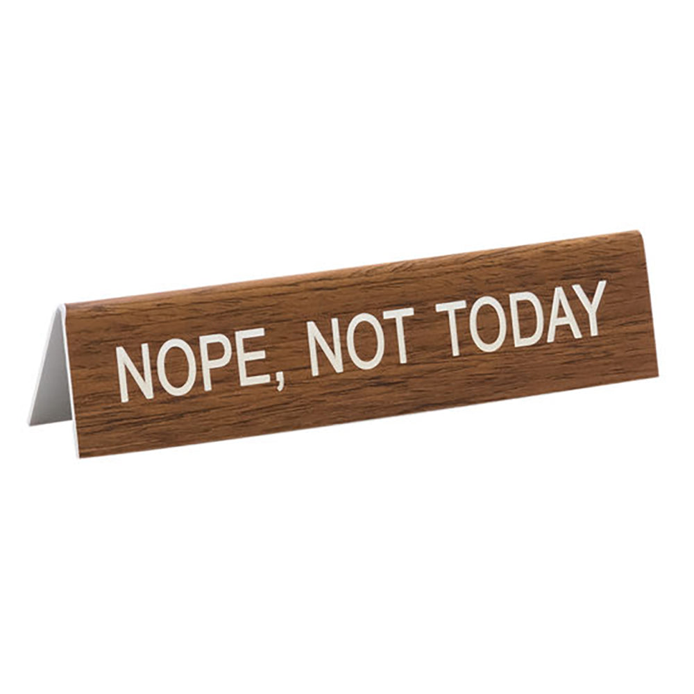 Nope, Not Today - Desk Sign / Name Plate