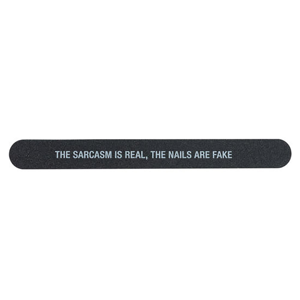 Nail File - The Sarcasm Is Real, The Nails Are Fake