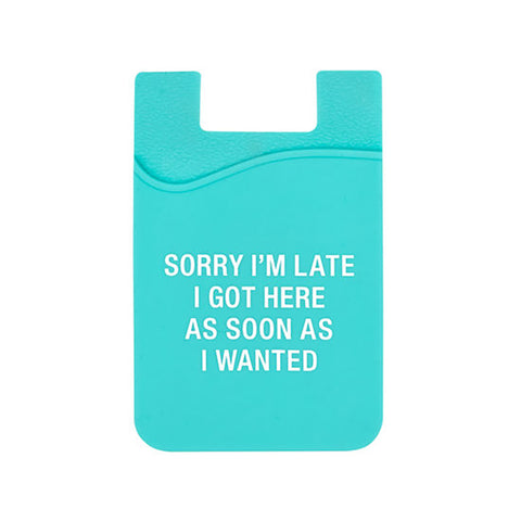 Sorry I'm Late - Cell Phone Pocket