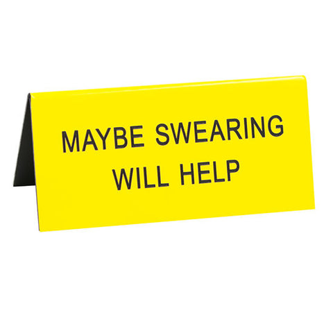 Maybe Swearing Will Help - Desk Sign / Name Plate