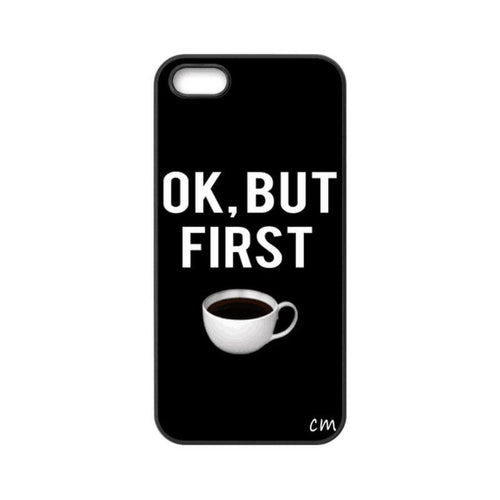 Ok But First Coffee iPhone Case  - CASES A LA MODE