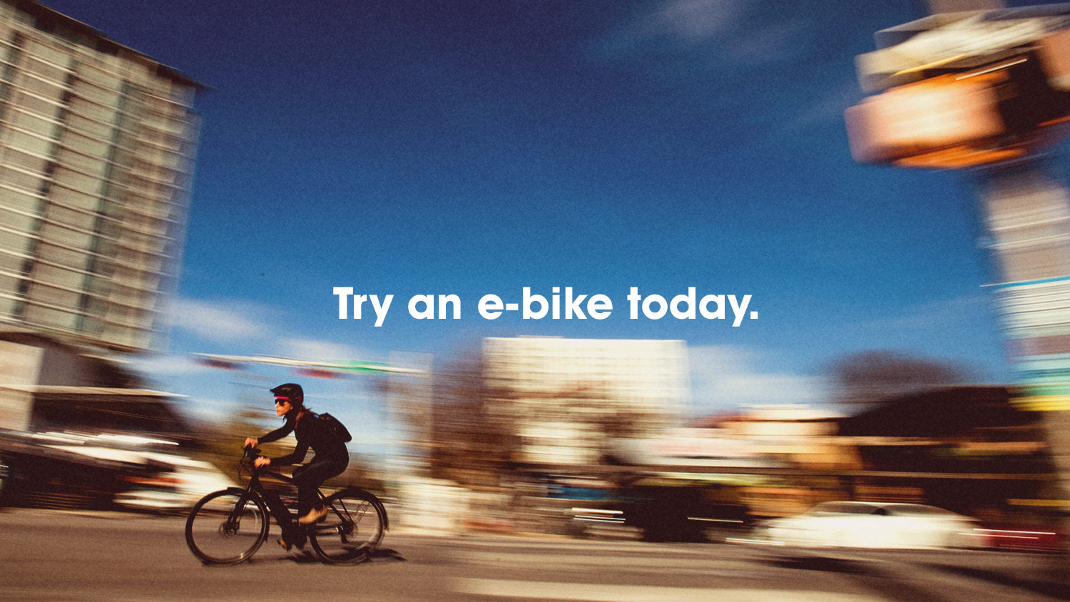 Try an e-bike today
