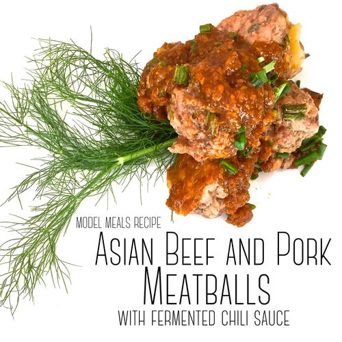 Model Meals Clean Recipes - Whole 30 Approved - Asian Beef and Pork Meatballs