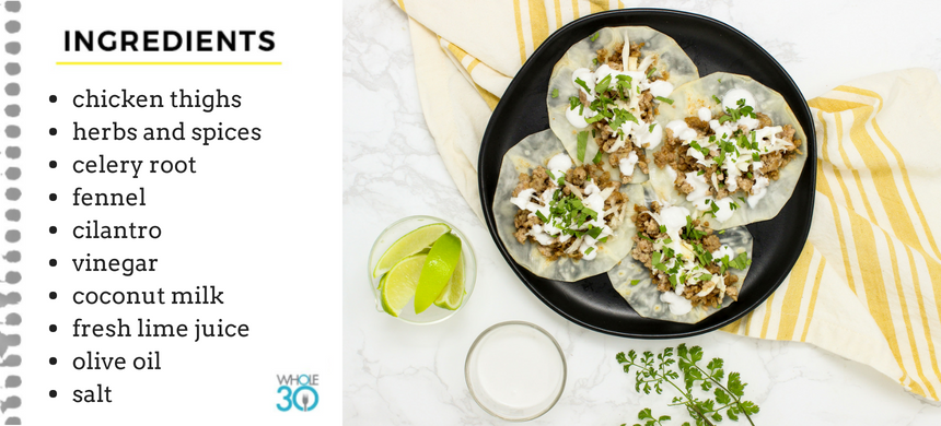 Recipe | Chicken Tacos on Celery Root Tortilla with Lime Crema