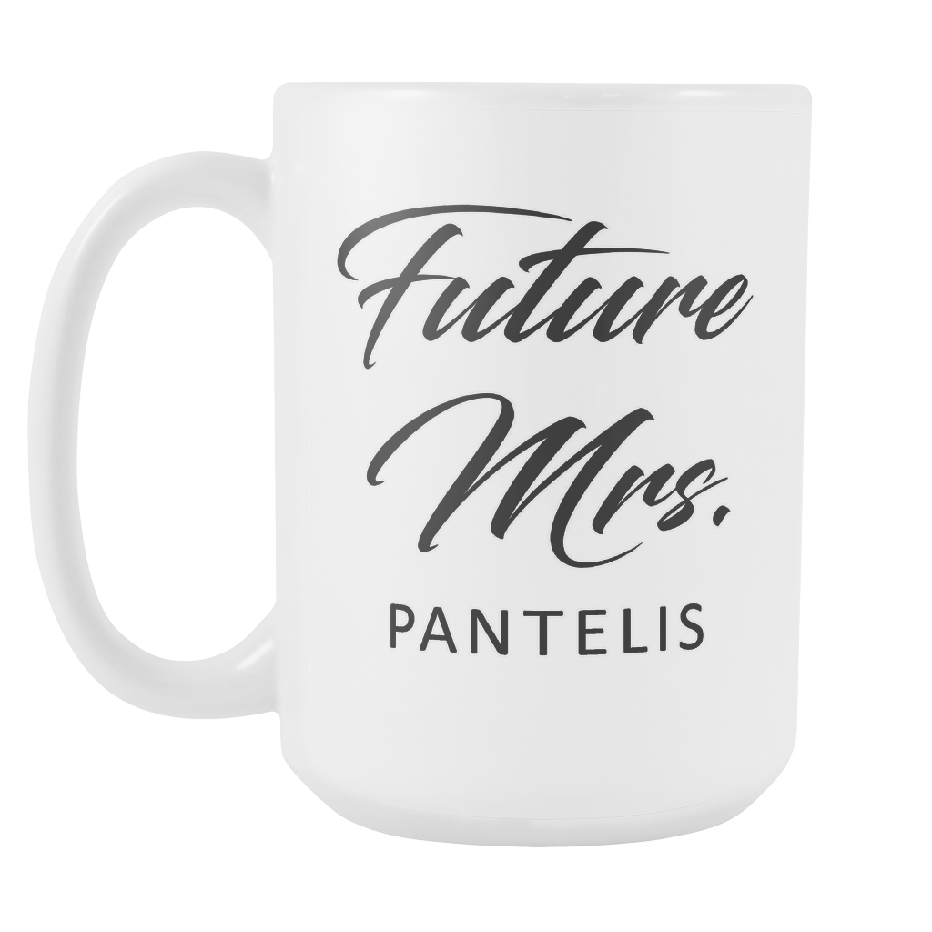 Future Mrs. Pantelis (Custom)