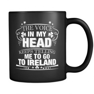 Voice In My Head Tells Me Go To Ireland - Mug