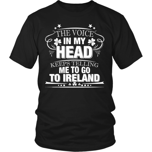 Voice In My Head Tells Me Go To Ireland - Men's T-Shirt