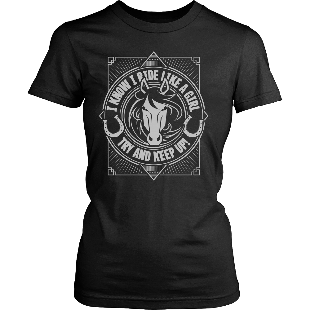 I Ride Like A Girl, Try And Keep Up Shirt