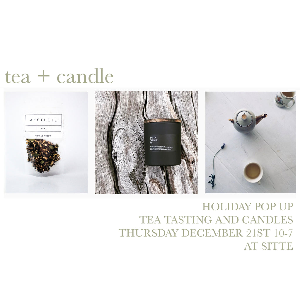 Tea + Candle ...  HOLIDAY POP UP!