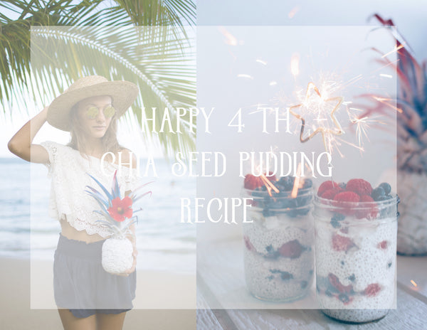HAPPY 4TH! CHIA SEED PUDDING