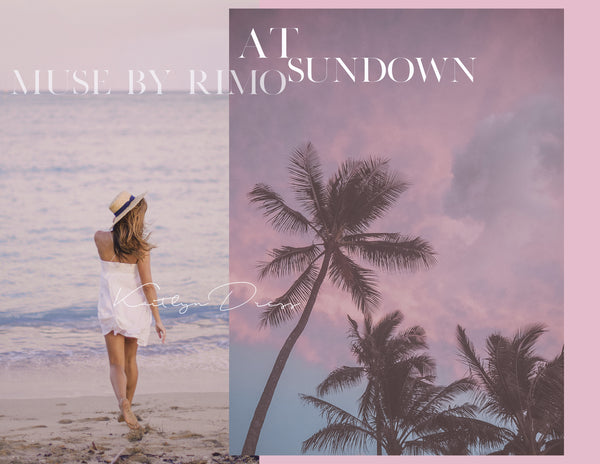 At sundown x Muse by Rimo
