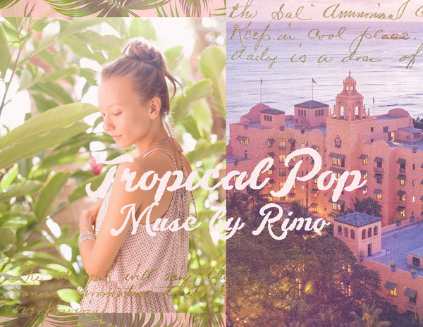 Tropical Pop x Muse by Rimo