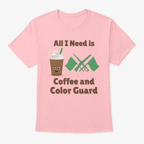 [Color Guard] All I Need Is Coffee and Color Guard