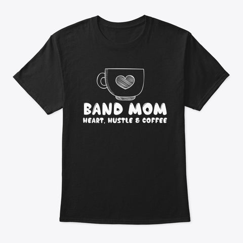 [Band Mom] Heart, Hustle and Coffee