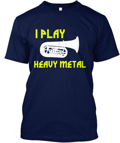 Tuba-I Play Heavy Metal - T-Shirt