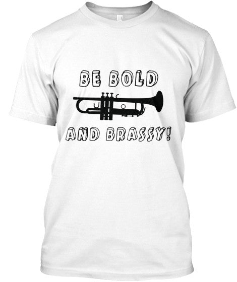 Trumpet - Be Bold...and Brassy!