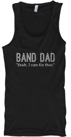 Band Dad - Yeah, I can fix that - Tank Top