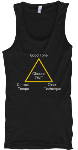 Choose Two - Good Tone, Correct Tempo, Clean Technique - Tank Top!