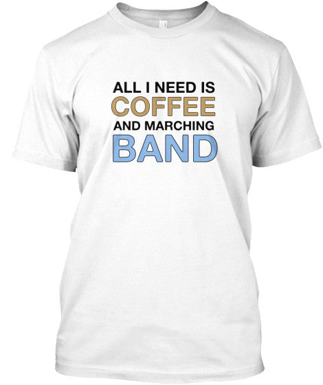 All I Need Is COFFEE and Marching BAND
