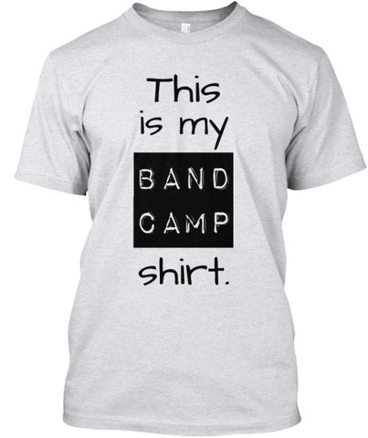 This is my Band Camp shirt.