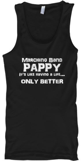 Marching Band Pappy Life - White Letters - Tank Top
