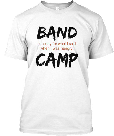 Band Camp - Sorry - I'm Hungry!