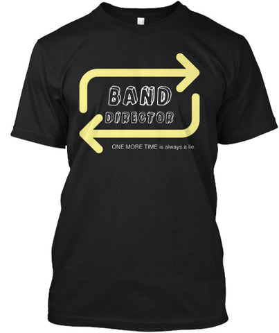 Band Director - ONE MORE TIME is a lie!