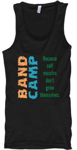 Band Camp - Because Calf Muscles Don't Grow Themselves - Tank Top