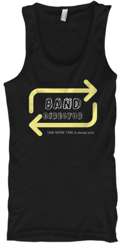 Band Director - ONE MORE TIME is a lie! Tank Top