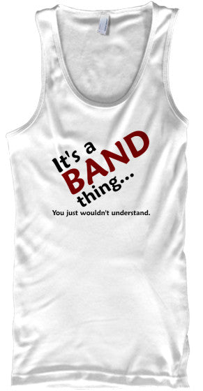 It's a Band Thing - Tank Top!